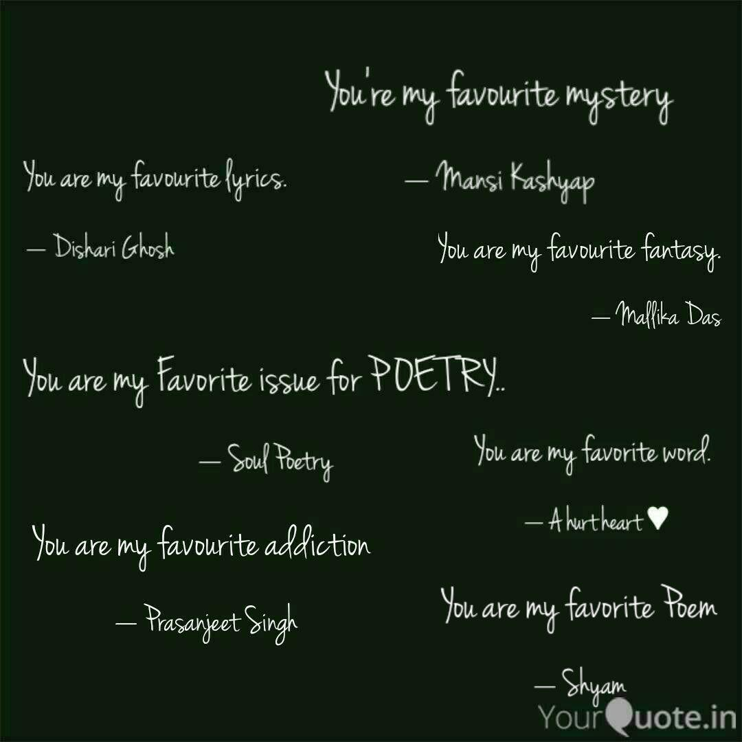 You Are My Favorite Poem Quotes Writings By Prashant