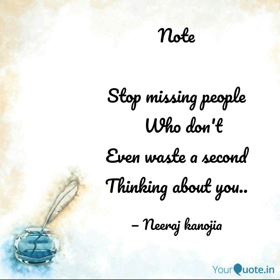 Note Stop missing people... | Quotes & Writings by Neeraj ...
