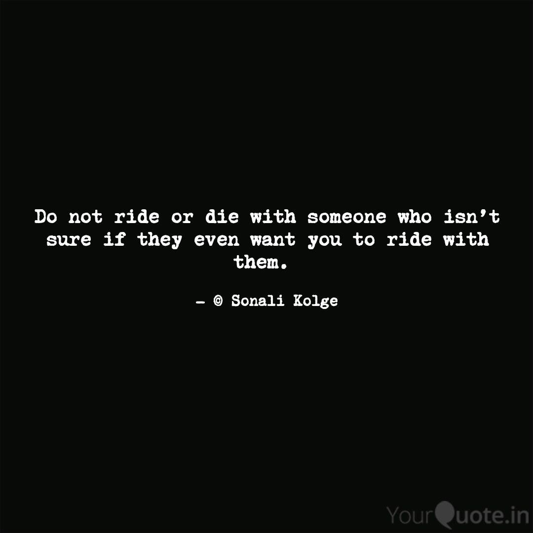 Do not ride or die with s... | Quotes & Writings by sonali ...