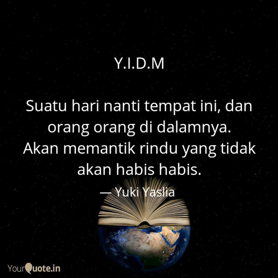y i d m suatu hari nanti quotes writings by yuki yaslia