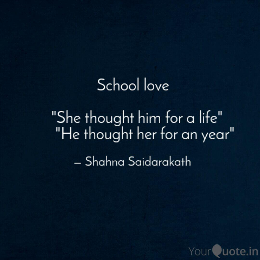 """School love """"She thoug  Quotes & Writings by Shahna"""
