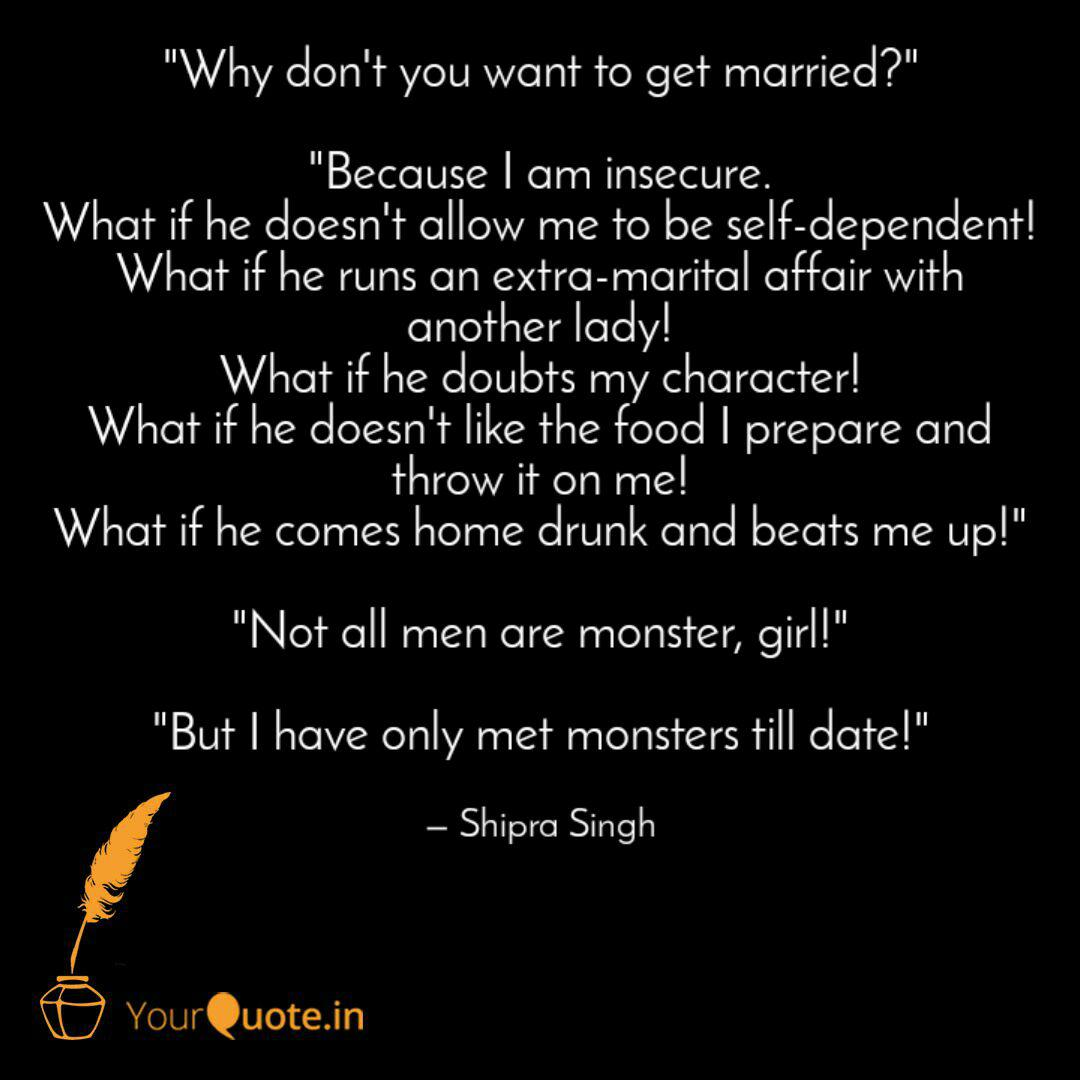 Why Don T You Want To Ge Quotes Writings By Shipra Singh