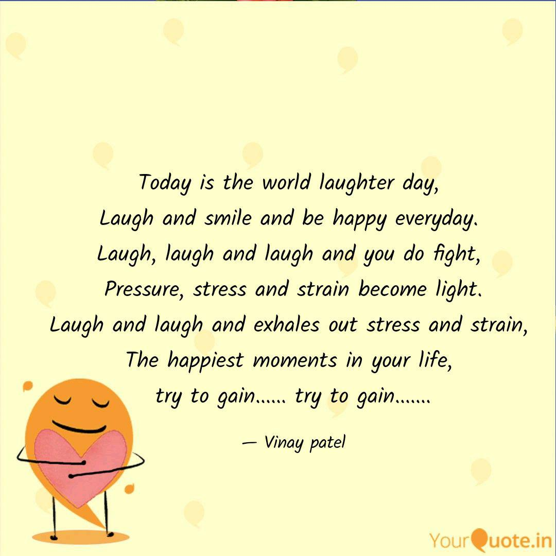 Today is the world laught  Quotes & Writings by Vinay Patel