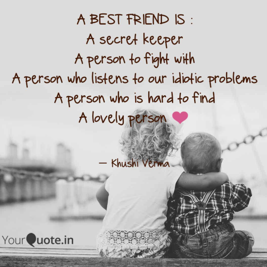 A BEST FRIEND IS  A secr...   Quotes & Writings by Khushi Verma ...