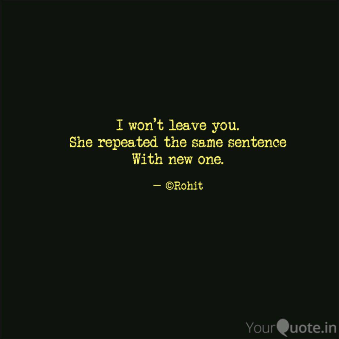 I won\'t leave you. She re... | Quotes & Writings by Rohit ...
