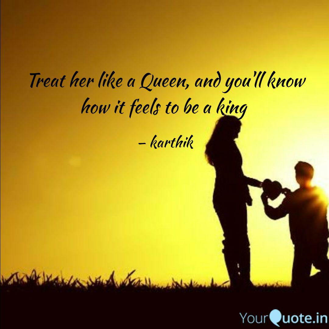Treat her like a Queen, a... | Quotes & Writings by Karthik ...