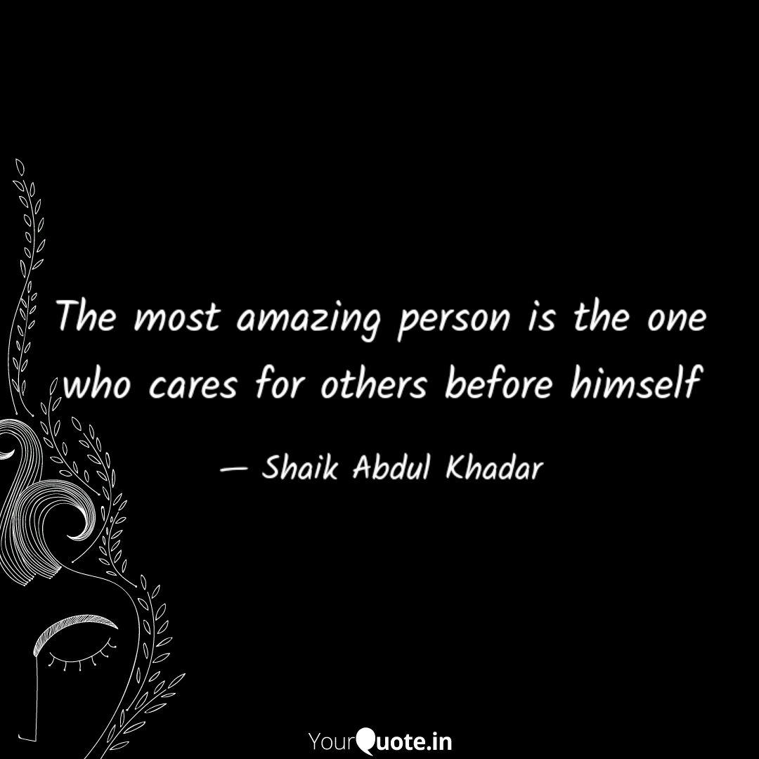 The most amazing person i  Quotes & Writings by Shaik Abdul