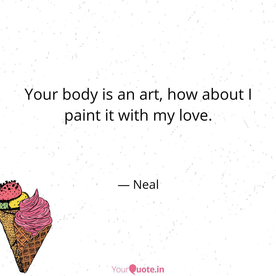 Your Body Is An Art How Quotes Writings By Nilesh Kumar Yourquote