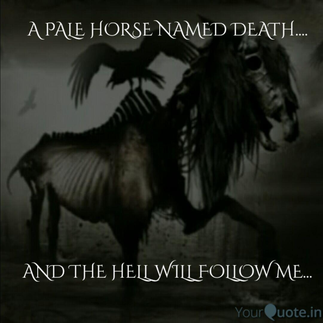 A Pale Horse Named Death Quotes Writings By Souptik Pukun Yourquote