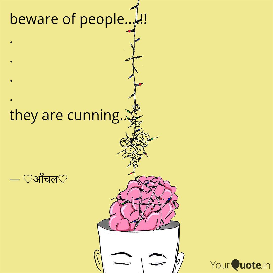 Beware Of People Quotes Writings By Aanchal Yourquote