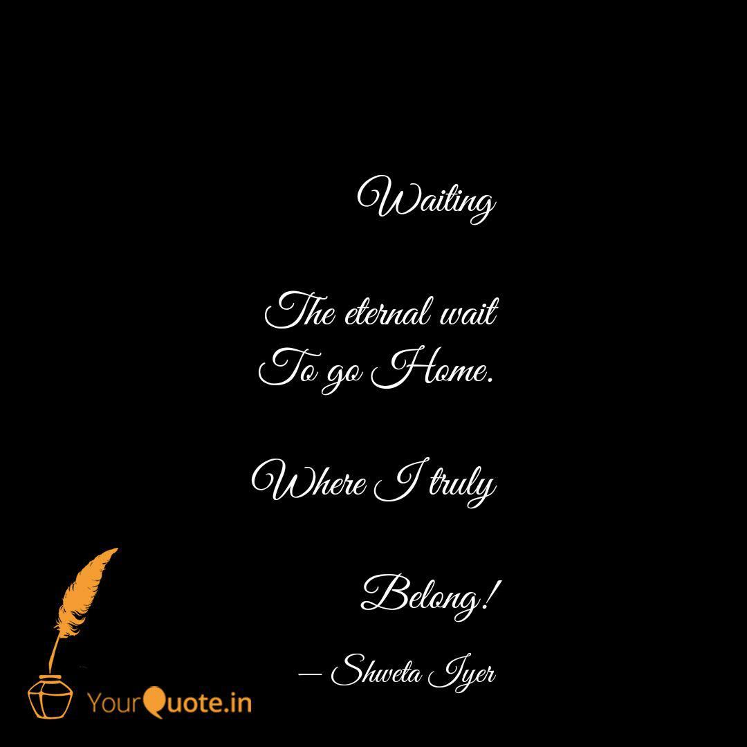 Waiting The eternal wait  Quotes & Writings by Shweta Iyer