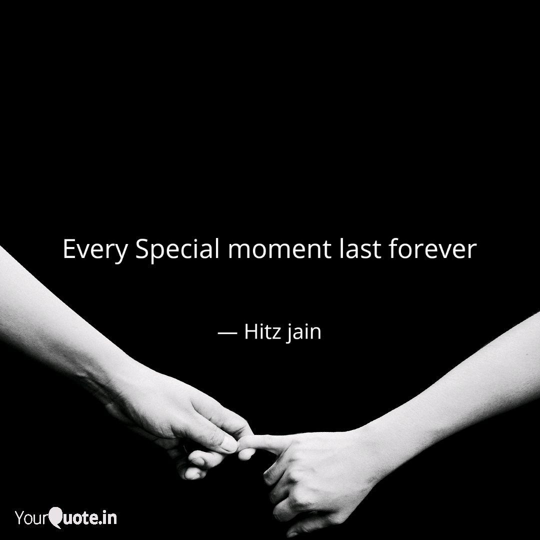 every special moment las quotes writings by hitzz jain