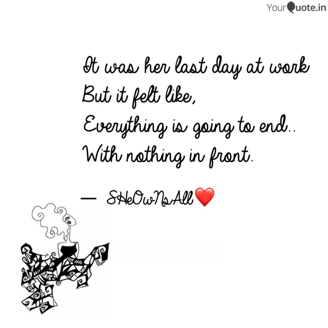 it was her last day at wo quotes writings by sonal raj