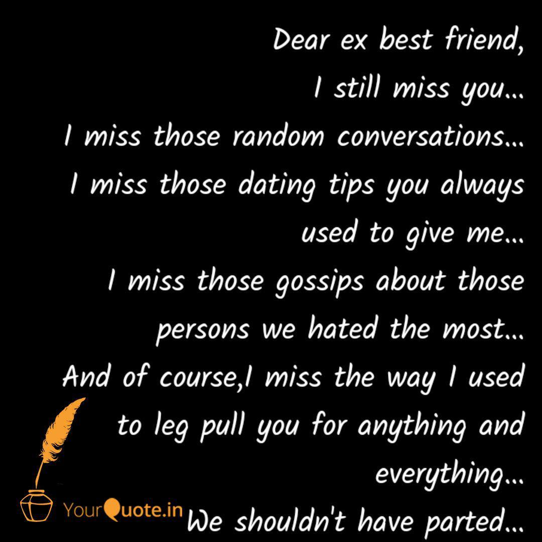 Dear ex best friend, I st...   Quotes & Writings by Sanjukta ...
