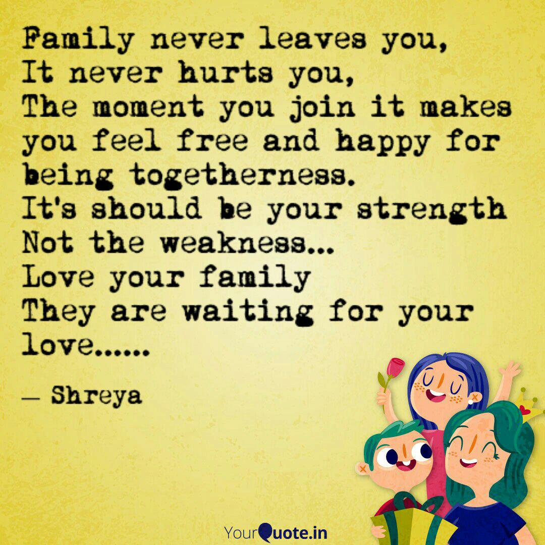 Family never leaves you, ... | Quotes & Writings by Shreya ...