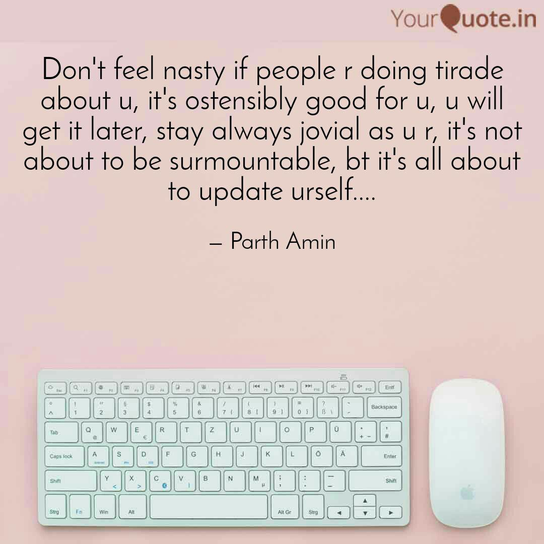 Don\'t feel nasty if peopl... | Quotes & Writings by Parth ...