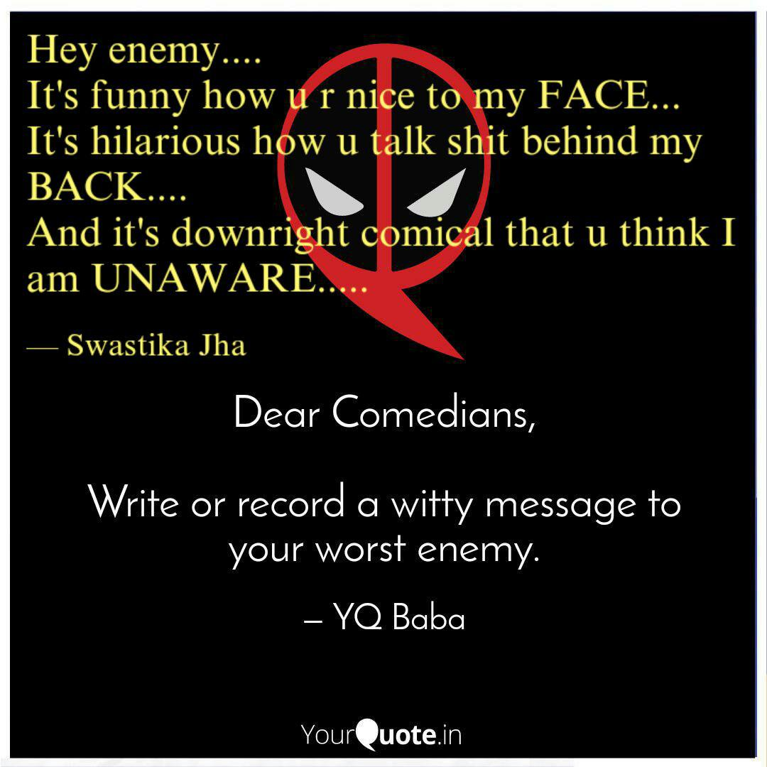 Hey Enemy Its Funny Quotes Writings By Swastika