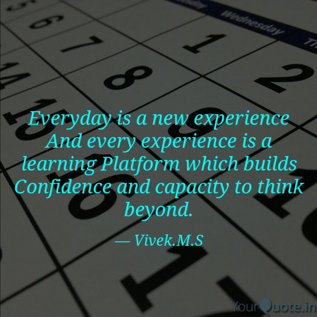 everyday is a new experie quotes writings by m s vivek