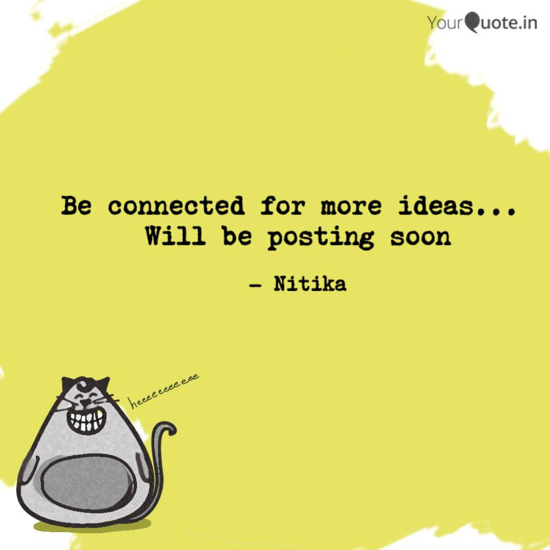 Be Connected For More Ide Quotes Writings By Nitika Mehra Yourquote